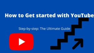 How to get started with youtube