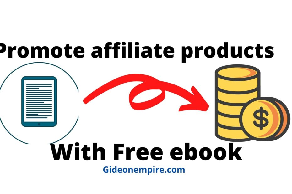 promote affiliate products with free ebook